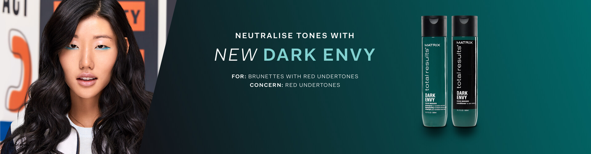 NEUTRALISE TONES WITH NEW DARK ENVY FOR BRUNETTES WITH RED UNDERTONES. Featuring Dark Envy products and model.